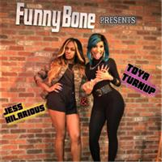 Jess Hilarious and Toya Turnup